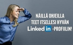 Näin teet helposti hyvän LinkedIn-profiilin